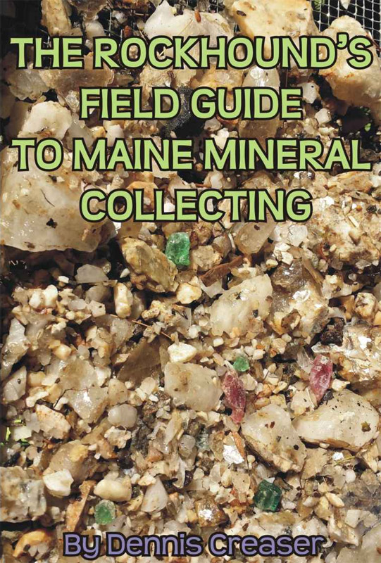 The Rockhound's Field Guide to Maine Mineral Collecting